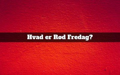 Hvad er Rød Fredag?