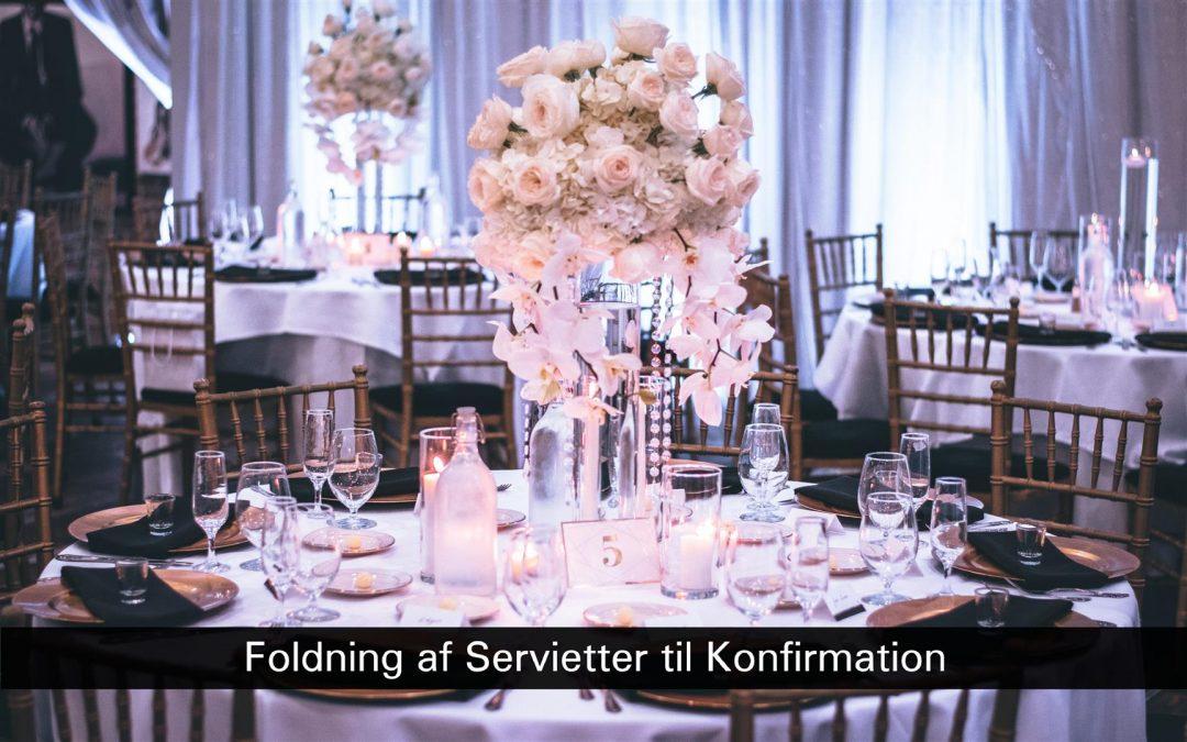 Foldning af Servietter til Konfirmation
